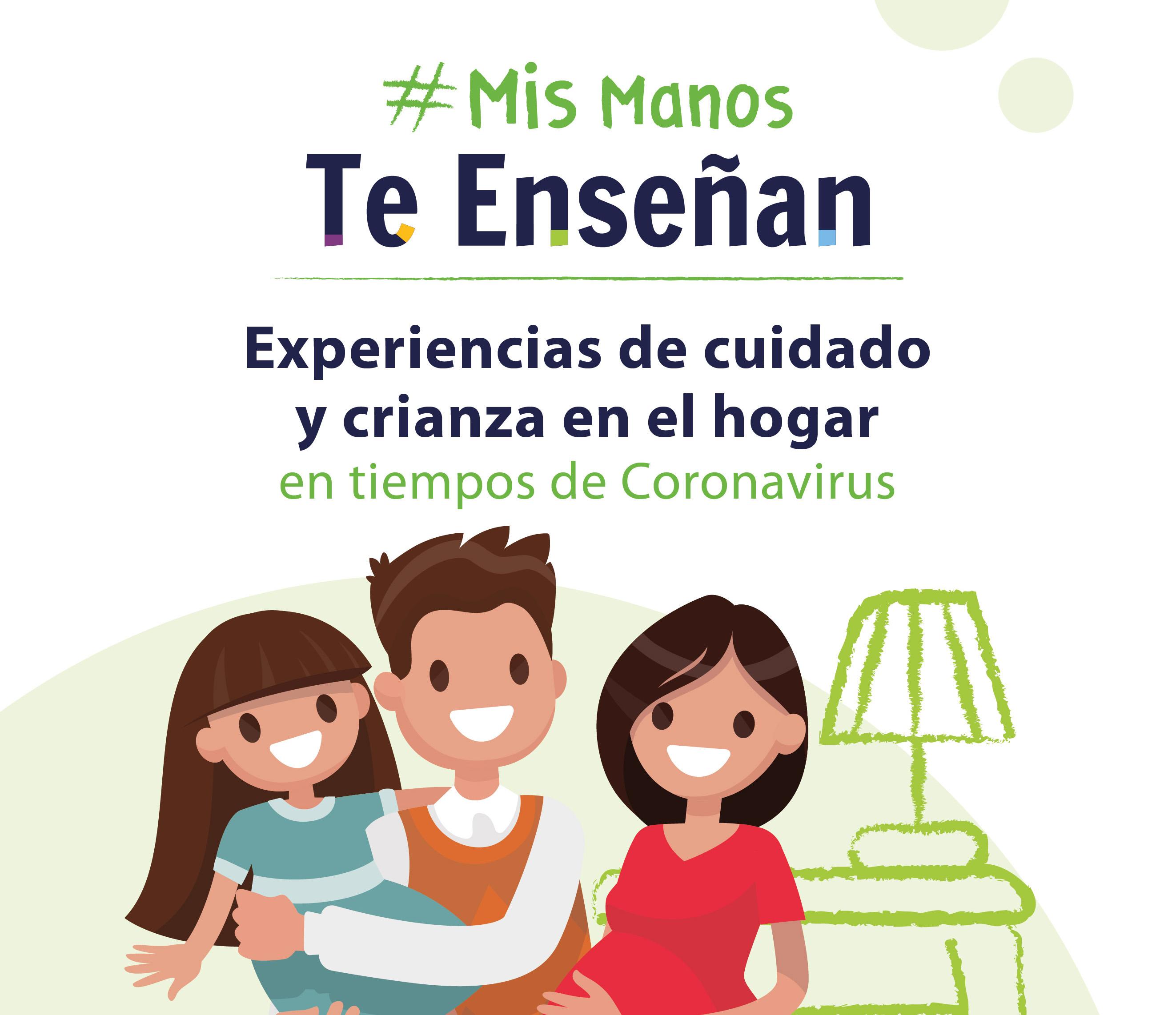 Mis Manos Te Enseñan: experiencias de cuidado y crianza en el ...