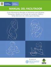 Guías Alimentarias basadas en Alimentos para mujeres gestantes, madres en período de lactancia y niños y niñas menores de 2 años