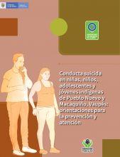 Conducta suicida en niñas, niños, adolescentes y jóvenes indígenas de Pueblo Nuevo y Macaquiño, Vaupés: orientaciones para la prevención y atención